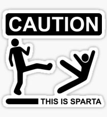 Caution This Is Sparta Sticker