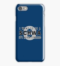 I Want to be a Schwa - It's Never Stressed | Linguistics iPhone Case/Skin