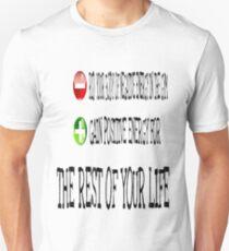 Your Life Unisex T-Shirt