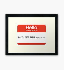 Hello My Name Is SQL Injection Framed Print