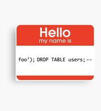 Hello My Name Is SQL Injection Canvas Print