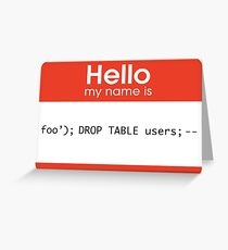 Hello My Name Is SQL Injection Greeting Card
