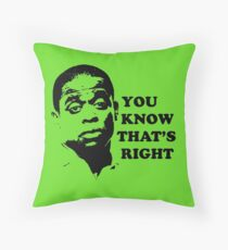 You Know That's Right Throw Pillow