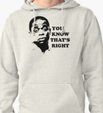 You Know That's Right Pullover Hoodie