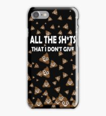All the shits that I don't give iPhone Case/Skin