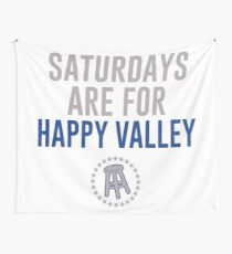 SATURDAYS ARE FOR HAPPY VALLEY Wall Tapestry