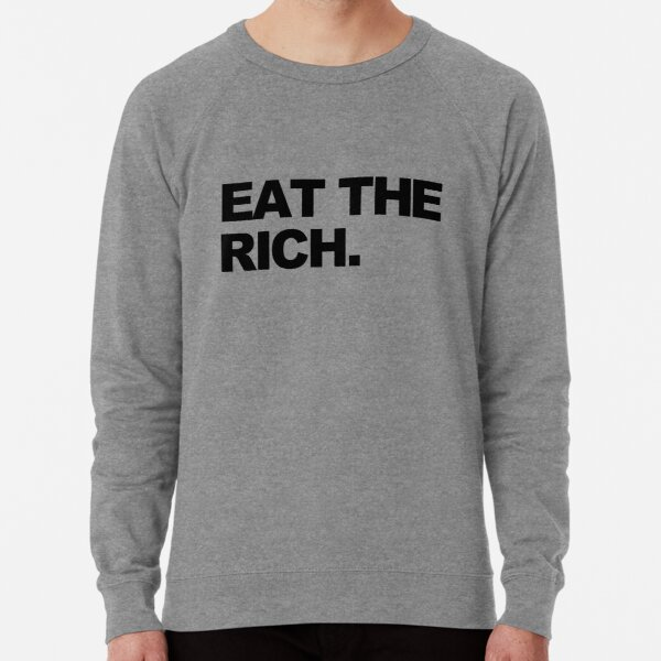 EAT THE RICH Lightweight Sweatshirt