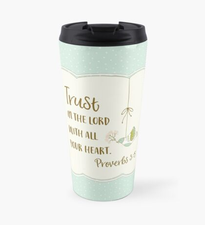 Trust in the Lord - Proverbs 3:5 - Blue Travel Mug