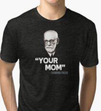 "Camiseta de tejido mixto ""Tu madre"" - Sigmund Freud Cita"