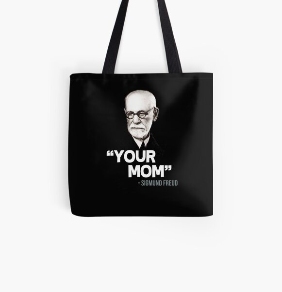 """""""Your Mom"""" - Sigmund Freud Quote All Over Print Tote Bag"""