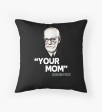"""Your Mom"" - Sigmund Freud Quote Throw Pillow"