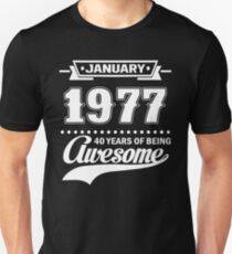 January 1977 40 Years Of Being Awesome T-Shirt