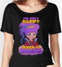 I'm Only Happy When it Rains Women's Relaxed Fit T-Shirt