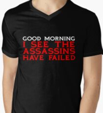 Good Morning I see the assassins have failed Men's V-Neck T-Shirt