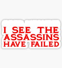 Good Morning I see the assassins have failed Sticker