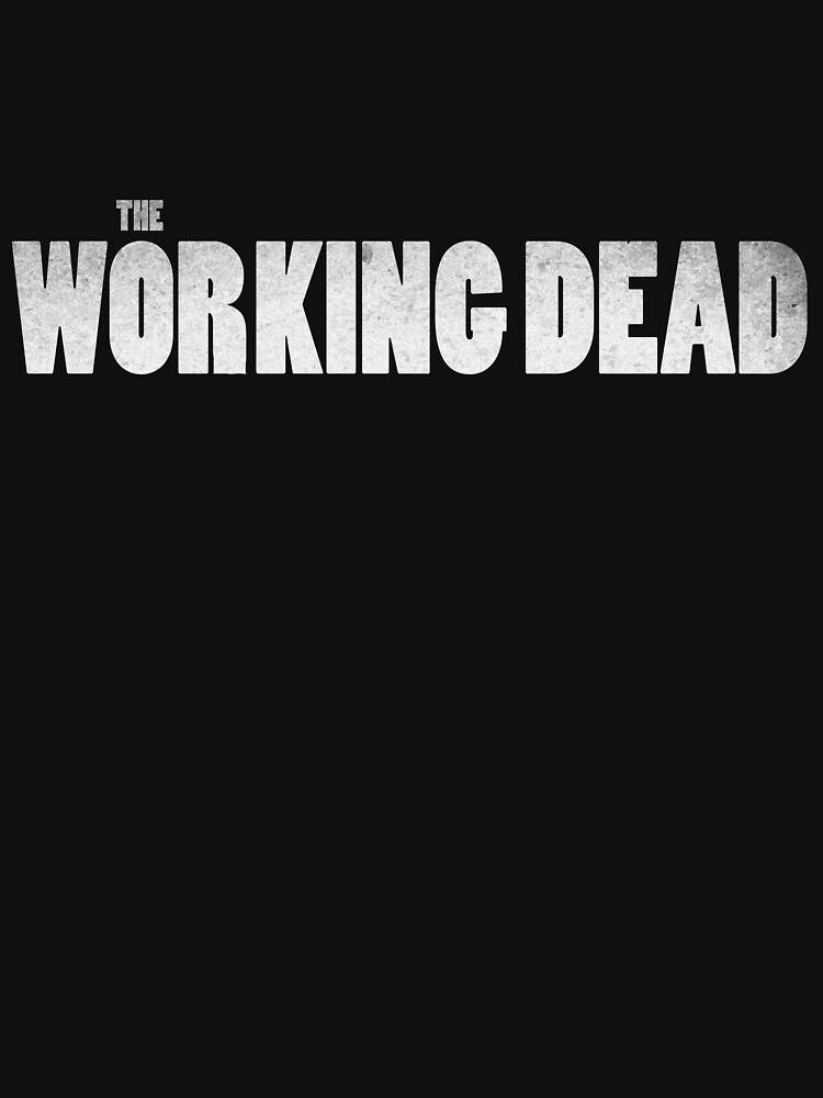 The Working Dead by SlubberBub