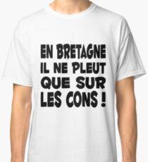 Brittany Breton quote humor Classic T-Shirt