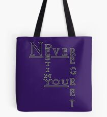 Never Regret Tote Bag