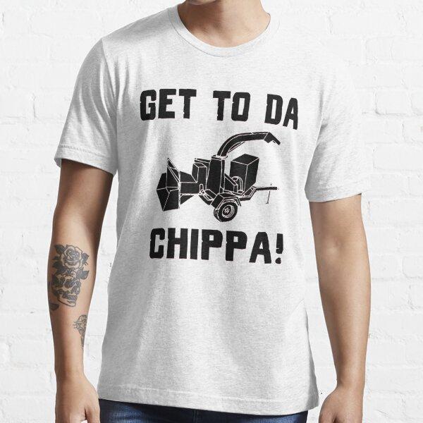 Get To Da CHIPPA! Essential T-Shirt