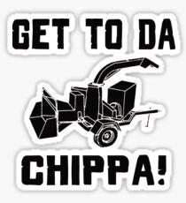 Get To Da CHIPPA! Sticker
