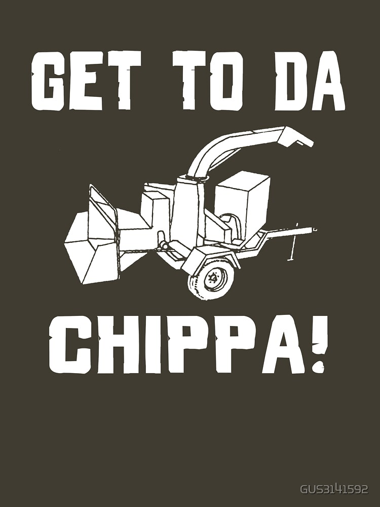 GET TO DA CHIPPA! by GUS3141592