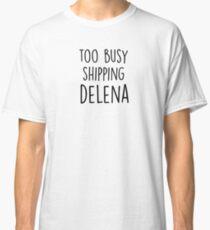 too busy delena B Classic T-Shirt
