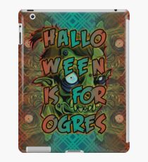 Halloween is for Ogres iPad Case/Skin