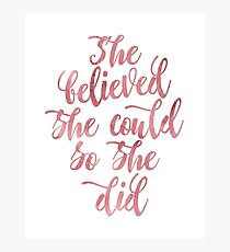 She believed she could so she did Rose Watercolor letters Photographic Print