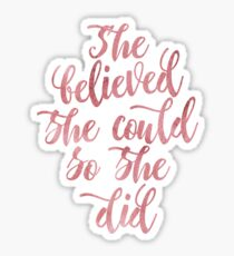 She believed she could so she did Rose Watercolor letters Sticker