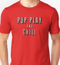 Pup Play And Chill Unisex T-Shirt