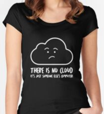 There Is No Cloud, It's Just Someone Else's Computer  Women's Fitted Scoop T-Shirt