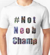 #NotNoobChamp T-Shirt