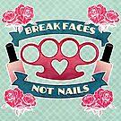 Break Faces. by knockedknees