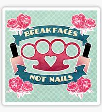 Break Faces. Sticker