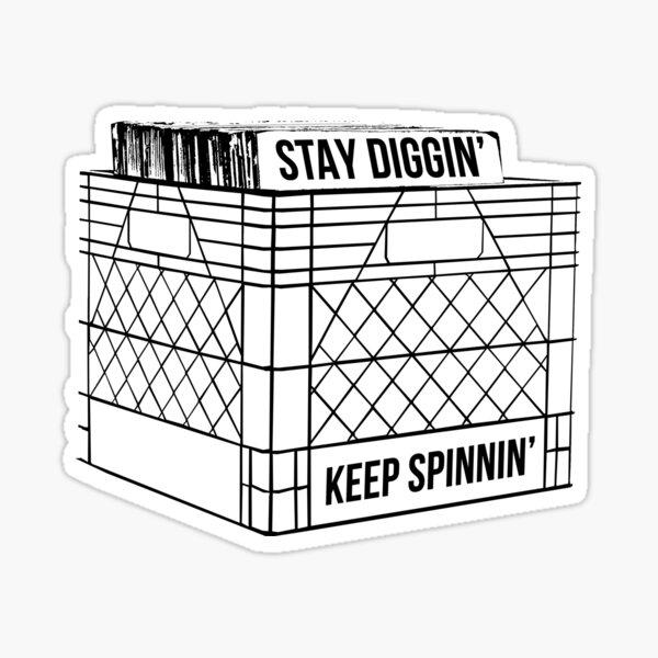 Stay Diggin' & Keep Spinnin' Sticker
