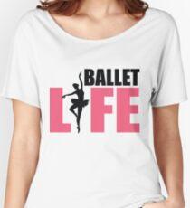 Ballet Life Women's Relaxed Fit T-Shirt