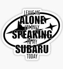 Speaking to my Subaru Sticker