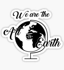We are the Art in Earth Sticker