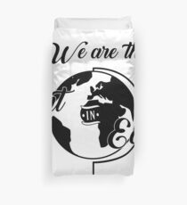 We are the Art in Earth Duvet Cover