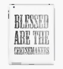 Blessed are the cheesemakers | Cult TV iPad Case/Skin