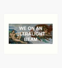 We On An Ultralight Beam Art Print