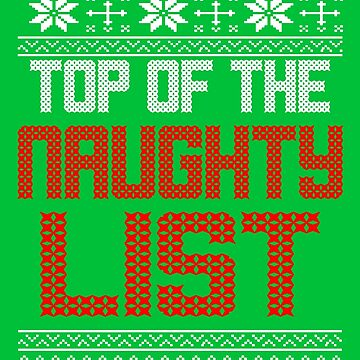 Funny Christmas - Top Of The Naughty List by ETIndustries