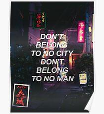 Gehören Sie zu keiner Stadt gehören Sie nicht zu keinem Mann {SAD LYRICS} Poster