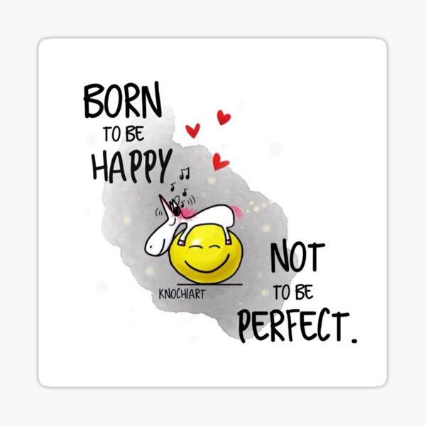 Unicorn #6 Born to be happy not to be perfect Sticker