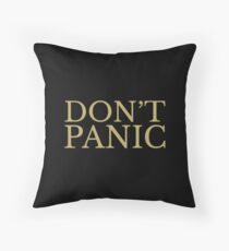 DON'T PANIC!  Throw Pillow