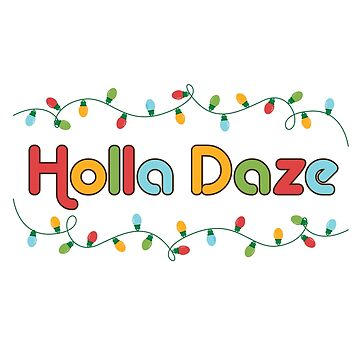 Happy Holla Daze Shirt by ridethewave