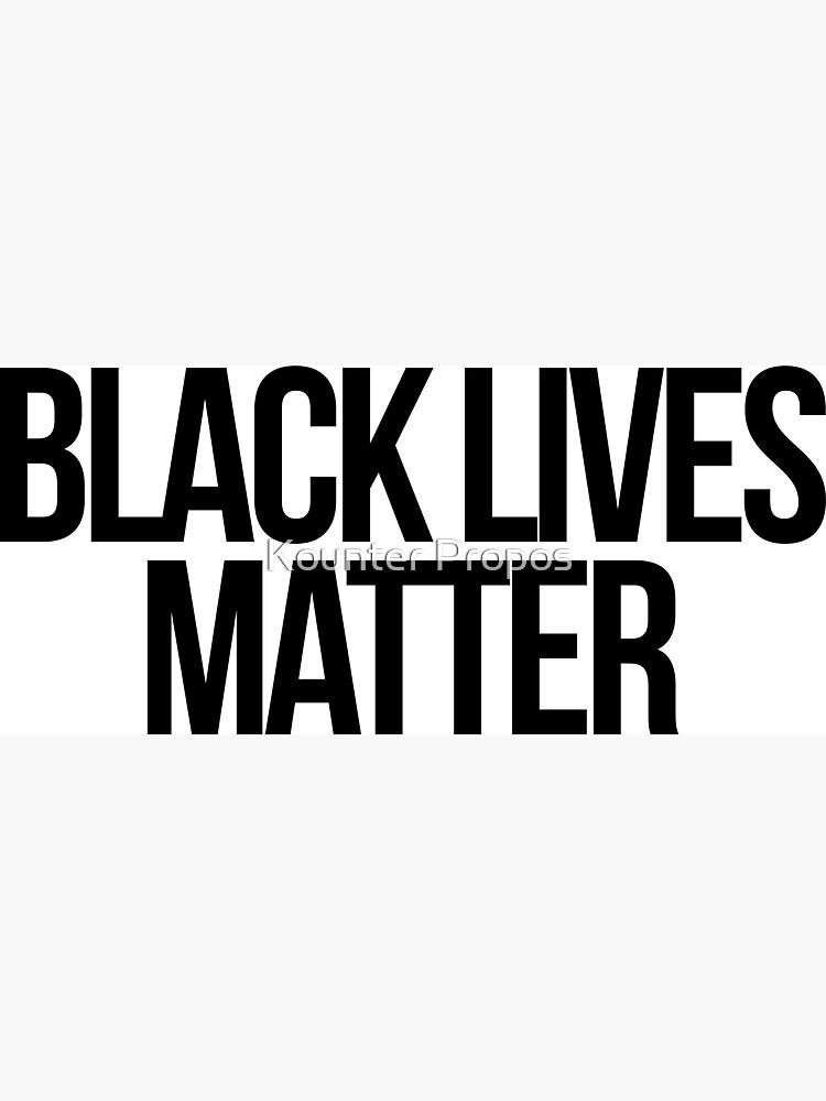 Black Lives Matter by kounterpropos