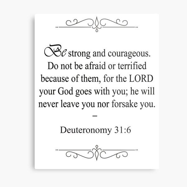 Deuteronomy 31:6 Bible Verse Metal Print