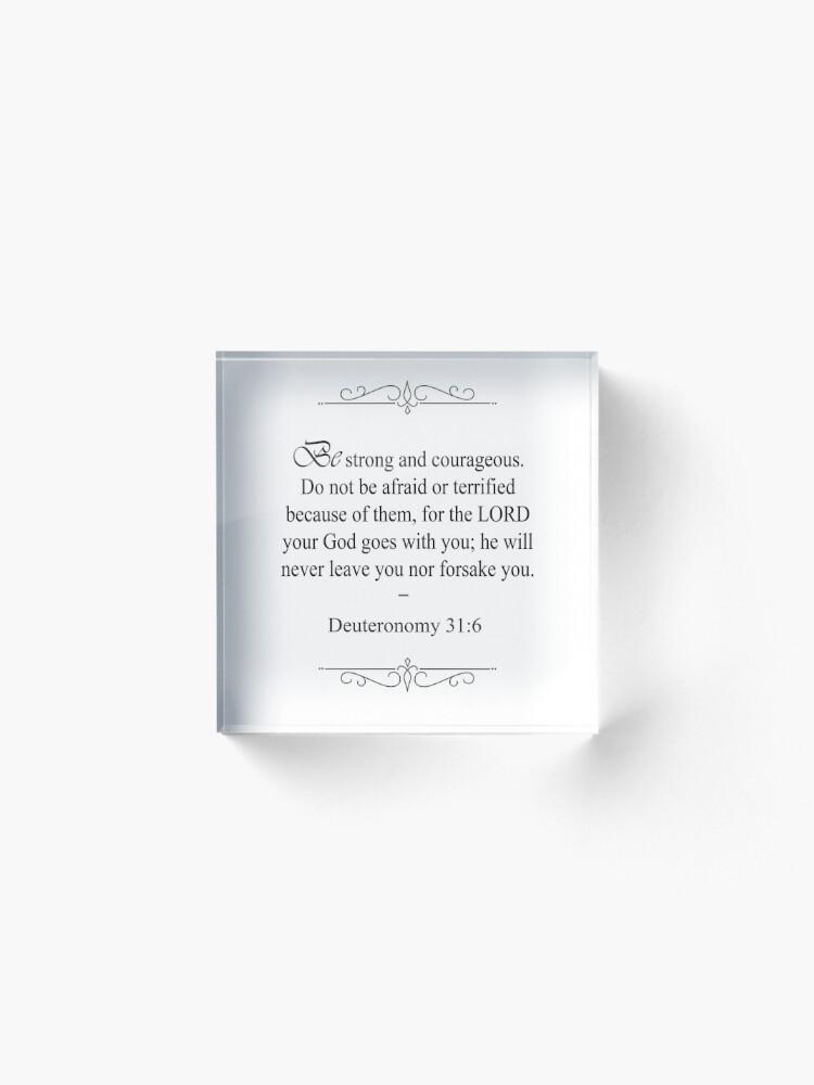 Alternate view of Deuteronomy 31:6 Bible Verse Acrylic Block
