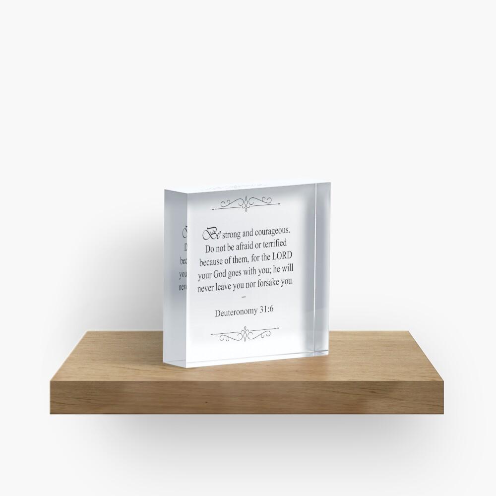 Deuteronomy 31:6 Bible Verse Acrylic Block
